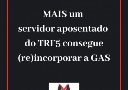 MAIS um servidor do TRF5 consegue ganhar a GAS